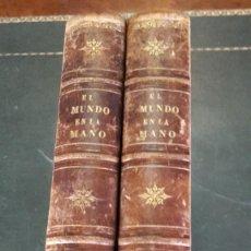 Libros antiguos: EL MUNDO EN LA MANO. VIAJE PINTORESCO A LAS CINCO PARTES DEL MUNDO,TOMOS 1 Y 2-. Lote 55117529