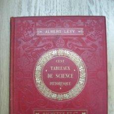 Libros antiguos: CIEN TABLAS DE CIENCIA PINTORESCA, 1886. ALBERT LEVY. BIEN ILUSTRADO. Lote 55125657