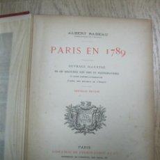 Libros antiguos: PARÍS EN 1789. ALBERT BABEAU, 1893. POSEE 150 GRABADOS.. Lote 55144475