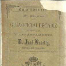 Libros antiguos: GUÍA OFICIAL DE CÁDIZ Y SU PROVINCIA. JOSÉ ROSETTY. IMPR. FEDERICO JOLY. CÁDIZ. 1887. Lote 55312604