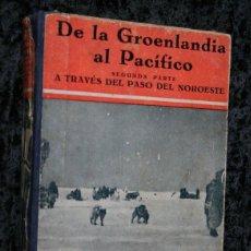 Libros antiguos: 1930 - DE LA GROENLANDIA AL PACIFICO - A TRAVES DEL PASO DEL NOROESTE - CON FOTOGRAFIAS - RASMUSSEN. Lote 55623551