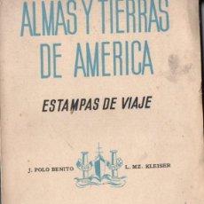 Libros antiguos: POLO BENITO / MARTÍNEZ KLEISER : ALMAS Y TIERRAS DE AMÉRICA -ESTAMPAS DE VIAJE (ESPASA CALPE, 1935). Lote 56233688