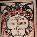 Libros antiguos: AMÓS DE ESCALANTE : DEL EBRO AL TÍBER (RENACIMIENTO, 1921) . Lote 56238647