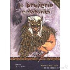 Libros antiguos: LA BRUJERIA EN ASTURIES EDITORIAL PICU URRIELLU 100%NUEVOS ALBERTO ALVAREZ PEÑA. Lote 56319797