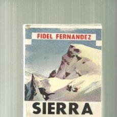 Livres anciens: 2261.- SIERRA NEVADA-FIDEL FERNANDEZ-EDITORIAL JUVENTUD-SEGUNDA EDICION AÑO 1936. Lote 56393778