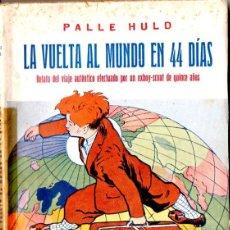 Libros antiguos: PALLE HULD, EX BOY SCOUT : LA VUELTA AL MUNDO EN 44 DÍAS (BAUZÁ, 1930) ILUSTRADO. Lote 68399937