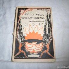 Libros antiguos: DE LA VIDA NORTEAMERICANA IMPRESIONES FRIVOLAS.ANTONIO HERAS.ESPASA CALPE MADRID 1929. Lote 56671047