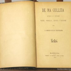 Libros antiguos: 7510 - DE MA CULLITA. C. BOSCH DE LA TRINXERIÍA. IMP. LA RENAIXENSA. 1890.. Lote 56753834