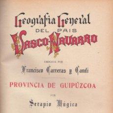 Libros antiguos: SERAPIO MÚGICA. PROVINCIA DE GUIPÚZCOA. GEOGRAFÍA GRAL DEL P. VASCO-NAVARRO. BARCELONA, C. 1920. Lote 56827433