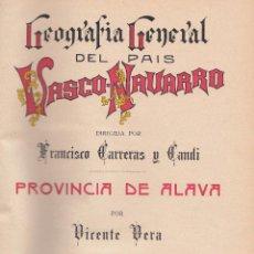 Libros antiguos: VICENTE VERA. PROVINCIA DE ÁLAVA. GEOGRAFÍA GRAL DEL P. VASCO-NAVARRO. BARCELONA, C. 1920. Lote 56827772
