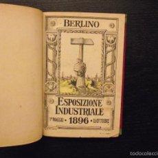 Libros antiguos: EXPOSICION INDUSTRIAL BERLIN 1896, ESPOSIZIONE INDUSTRIALE BERLINO. Lote 56973457