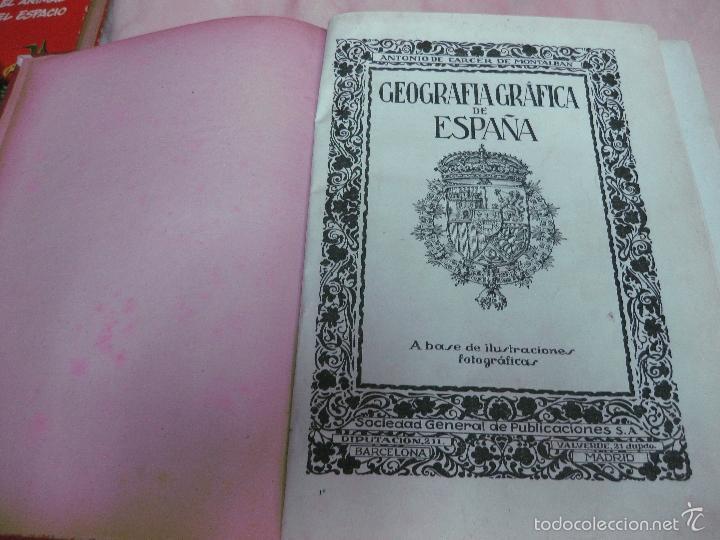 GEOGRAFIA GRAFICA DE ESPAÑA A BASE DE ILUSTRACIONES FOTOGRAFICAS.ANTONIO DE CARCER DE MONTALBAN.1920 (Libros Antiguos, Raros y Curiosos - Geografía y Viajes)