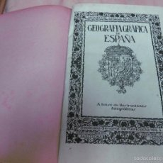 Libros antiguos: GEOGRAFIA GRAFICA DE ESPAÑA A BASE DE ILUSTRACIONES FOTOGRAFICAS.ANTONIO DE CARCER DE MONTALBAN.1920. Lote 57029078