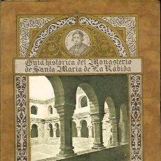 Libros antiguos: GUÍA HISTÓRICA DEL MONASTERIO DE SANTA MARÍA DE LA RÁBIDA, 1929.. Lote 57419738