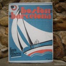 Libros antiguos: ENRIC BLANCO: BOSTON-BARCELONA (UN CAMPAMENT A L'ATLÀNTIC ) ED.MONTESÓ 1931 SIGNAT PER L'AUTOR. Lote 57474083