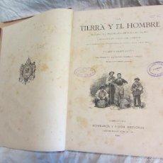 Libros antiguos: LA TIERRA Y EL HOMBRE - COMPLETA 2 TOMOS EN 1 - F. DE HELLWALD -MONTANER - 1886 - 1ª EDICION ESPAÑOL. Lote 57592550