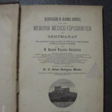 Libros antiguos: MEMORIA MEDICO TOPOGRAFICA SENTMANAT- RAMON PUJADAS-IMPRENTA BALMAS PLANAS-ORIGINAL 1889-(XL-24). Lote 57678583
