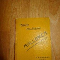 Libros antiguos: PEQUEÑA GUÍA ILUSTRADA DE MALLORCA. Lote 57789248