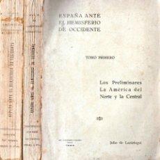 Libros antiguos: LAZÚRTEGUI : ESPAÑA ANTE EL HEMISFERIO DE OCCIDENTE - DOS TOMOS (1924). Lote 57850361