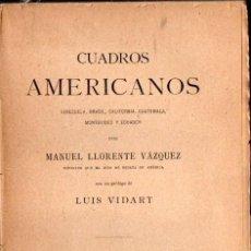Libros antiguos: MANUEL LLORENTE VÁZQUEZ : CUADROS AMERICANOS (FERNANDO FE, 1891) AÚN SIN DESBARBAR. Lote 57907438