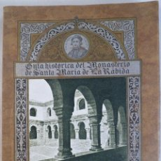 Libros antiguos: GUÍA HISTÓRICA DEL MONASTERIO DE SANTA MARÍA DE LA RÁBIDA. LEÓN VENCE DE CAMPO DE MATO. Lote 57968841