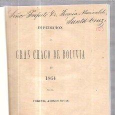 Libros antiguos: EXPEDICIÓN AL CHACO DE BOLIVIA,LA PAZ,INTERESANTE LIBRITO,RETAPADO,ORIGINAL,LEER DESCRIPCIÓN. Lote 58145823