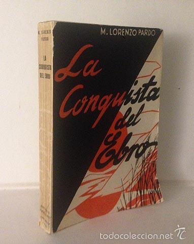 PARDO : LA CONQUISTA DEL EBRO (ZARAGOZA, 1931). (2ª REPÚBLICA) (FLUVIAL. ARAGÓN (Libros Antiguos, Raros y Curiosos - Geografía y Viajes)