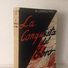 Libros antiguos: PARDO : LA CONQUISTA DEL EBRO (ZARAGOZA, 1931). (2ª REPÚBLICA) (FLUVIAL. ARAGÓN. Lote 58226516