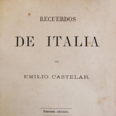 Libros antiguos: RECUERDOS DE ITALIA POR EMILIO CASTELAR. TERCERA EDICIÓN. ALBÚMINA ORIGINAL DEL AUTOR. 1883.. Lote 58254987