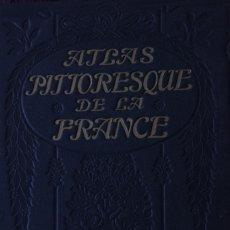 Libros antiguos: ATLAS PITTORESQUE DE LA FRANCE - ONÉSIME RECLUS - 4 VOLUMES (1924, EDITION ATTINGER) EN FRANCAIS.. Lote 58295622