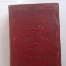 Libros antiguos: GUIDE DE L'ETRANGER DANS PARIS ET SES ENVIRONS. Lote 59067900
