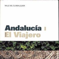 Libros antiguos: ANDALUCÍA I: EL VIAJERO - VALLE DEL GUADALQUIVIR. Lote 60258263