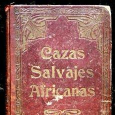 Libros antiguos: CAZAS SALVAJES AFRICANAS - CAZA - ILUSTRADO. Lote 60282715