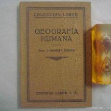 Libros antiguos: PROF. NORBERT. GEOGRAFÍA HUMANA. MUY ILUSTRADO. EDITORIAL LABOR. 1931. Lote 60447343