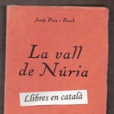 Libros antiguos: LA VALL DE NÚRIA / JOSEP PUIG I BOSCH - 1929. Lote 61099083