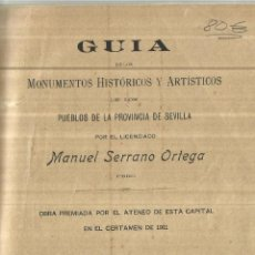 Libros antiguos: GUÍA DE MONUMENTOS HISTÓRICOS Y ARTÍSTICOS DE SEVILLA. MANUEL SERRANO ORTEGA. SEVILLA.1911. Lote 61239179
