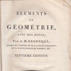 Libros antiguos: A. M. LEGENDRÉ. ÉLÉMENTS DE GEÓMETRIE AVEC DES NOTES. PARÍS, 1808.. Lote 60251023