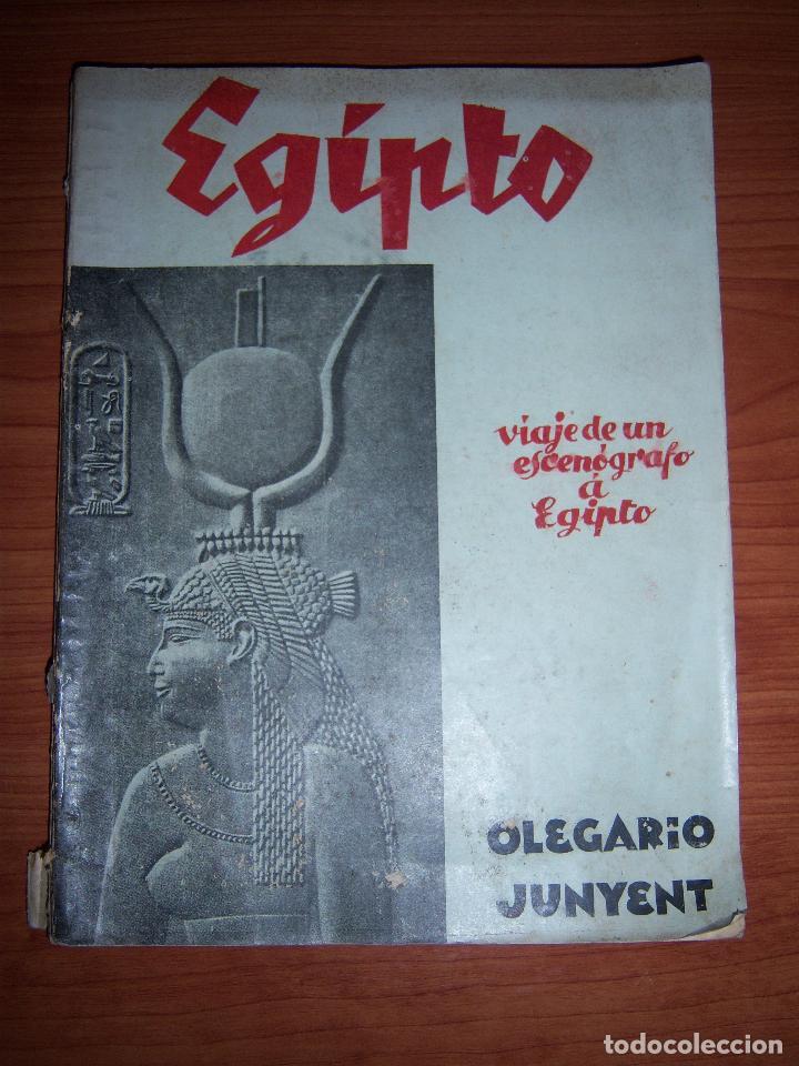 EGIPTO - VIAJE DE UN ESCENÓGRAFO A EGIPTO POR OLEGARIO JUNYENT (Libros Antiguos, Raros y Curiosos - Geografía y Viajes)