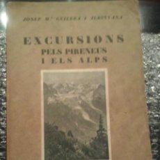 Libros antiguos: EXCURSIONS PELS PIRENEUS I ELS ALPS 1927. Lote 63327868