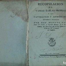 Libros antiguos: RECOPILACION DE VARIAS TABLAS PROPIAS A LA NAVEGACIÓN Y ASTRONOMÍA. JUAN FRANCISCO PIFERRER (1795). Lote 63782251