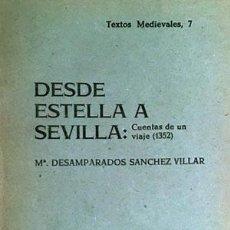 Libros antiguos: DESDE ESTELLA A SEVILLA. (CUENTAS DE UN VIAJE, 1352). VIAJE A LA CORTE DE PEDRO I DESDE NAVARRA . Lote 64446847