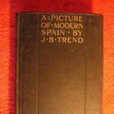 Libros antiguos: J. B. TREND: - A PICTURE OF SPAIN, MEN AND MUSIC - (LONDON, 1921) (PRIMERA EDICION). Lote 64855395