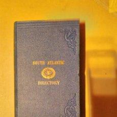 Libros antiguos: FINDLAY A G. SOUTH ATLANTIC SAILING DIRECTORY. 1914. DERROTERO, MANUAL DE NAVEGACIÓN. Lote 64935167