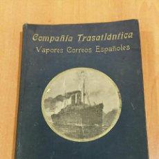 Libros antiguos: COMPAÑIA TRASATLANTICA, VAPORES CORREOS ESPAÑOLES. LINEAS VIAJES EXCURSIONES, 1908. Lote 65934086