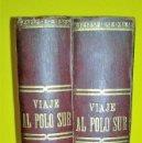 Libros antiguos: PRIMERA EDICIÓN VIAJE AL POLO SUR: NORDENSJKÖLD (1904). OBRA COMPLETA. FOTOS DE ÉPOCA. MAPAS A COLOR. Lote 66310970