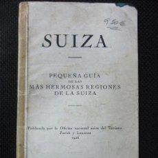 Libros antiguos: SUIZA. PEQUEÑA GUÍA DE LAS MÁS HERMOSAS REGIONES DE LA SUIZA. 1926. GASSMANN S.A. SOLEURA.. Lote 66797278