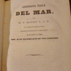 Libros antiguos: MAURY, M.F. GEOGRAFÍA FÍSICA DEL MAR 1860. OCEANOGRAFÍA, MARINA. Lote 66919970