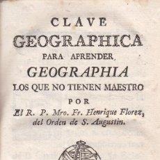 Libros antiguos: FR. HENRIQUE FLOREZ. CLAVE GEOGRAPHICA PARA APRENDER GEOGRAFÍA. MADRID, VDA. IBARRA, 1793 . Lote 66998538