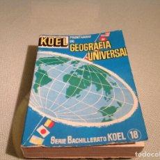 Libros antiguos: MANUAL KOEL . GEOGRAFÍA UNIVERSAL . Lote 67065654
