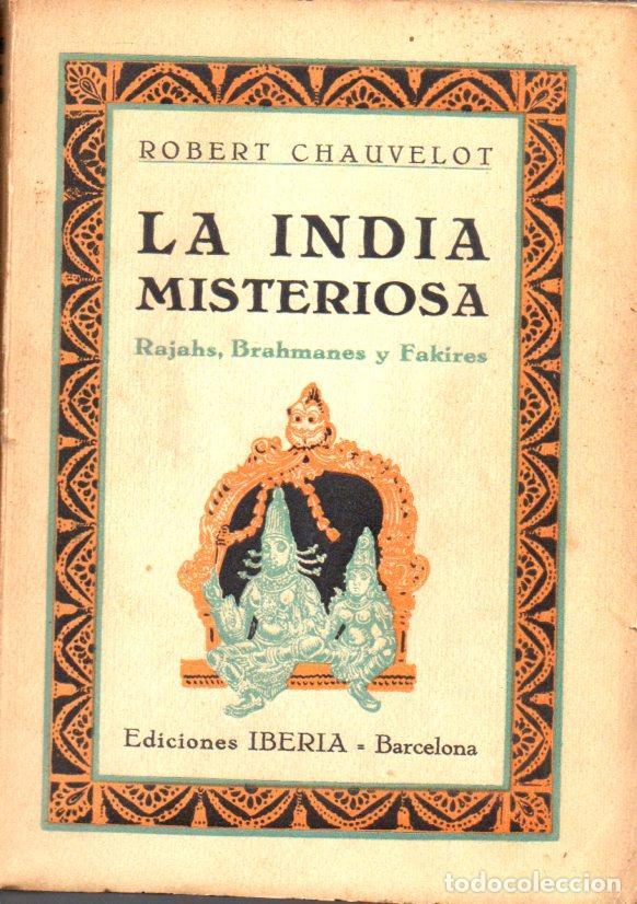 CHAUVELOT : LA INDIA MISTERIOSA (IBERIA, 1929) CON FOTOGRAFÍAS (Libros Antiguos, Raros y Curiosos - Geografía y Viajes)
